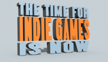 Time for Indie Games is Now-title